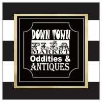 Downtown Flea Market, Oddities, and Antiques